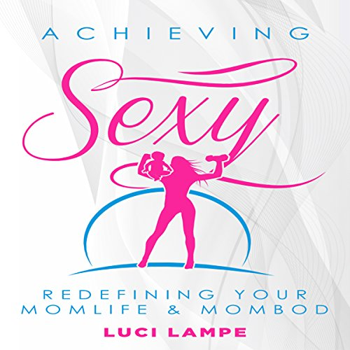 Achieving Sexy audiobook cover art