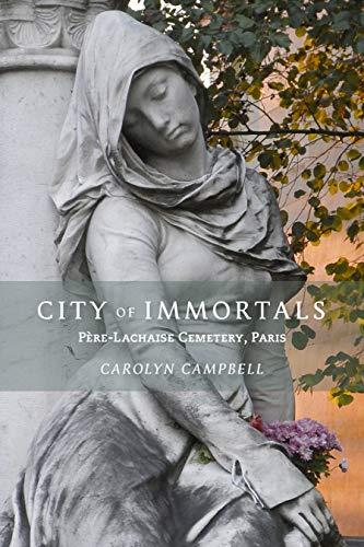 City of Immortals: Pere-Lachaise Cemetery [Idioma Inglés]: Père-Lachaise Cemetery, Paris