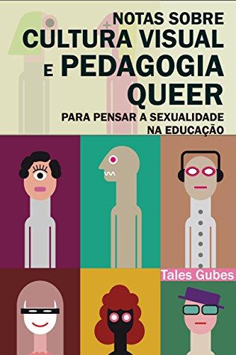 Notas sobre cultura visual e pedagogia queer: Para pensar a sexualidade na educação