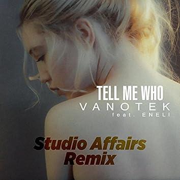 Tell Me Who (Studio Affairs Remix)