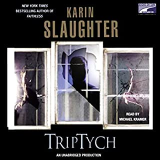 Triptych                   Written by:                                                                                                                                 Karin Slaughter                               Narrated by:                                                                                                                                 Michael Kramer                      Length: 13 hrs and 15 mins     23 ratings     Overall 4.5
