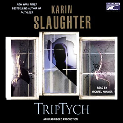 Triptych                   By:                                                                                                                                 Karin Slaughter                               Narrated by:                                                                                                                                 Michael Kramer                      Length: 13 hrs and 15 mins     4,267 ratings     Overall 4.4