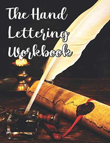 the hand lettring workbook: Handwriting Workbook / Calligraphy Paper for Beginners : Modern Calligraphy Practice Sheets