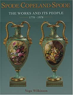 Spode-Copeland-Spode: The Works and Its People 1770 - 1970
