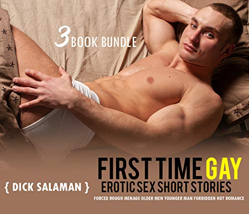 3 First Time Gay Erotic Sex Short Stories: Forced Rough Menage Older Men Younger Man Forbidden Hot Romance (English Edition)