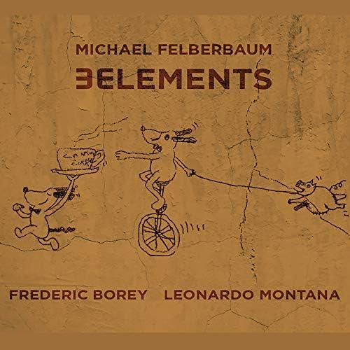 Michael Felberbaum, Frederic Borey & Leonardo Montana