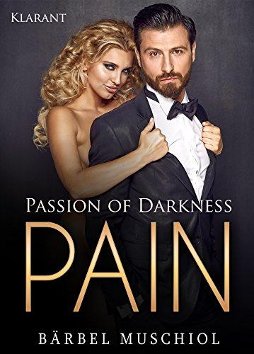 Passion of Darkness. PAIN: Erotischer Liebesroman von [Muschiol, Bärbel]
