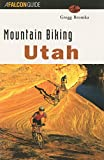 Mountain Biking Utah (rev) (State Mountain Biking Series)
