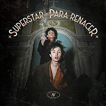 Superstar / Para Renacer
