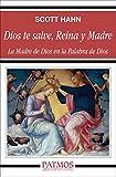 Dios te salve, Reina y Madre: La Madre de Dios en la Palabra de Dios (Patmos)