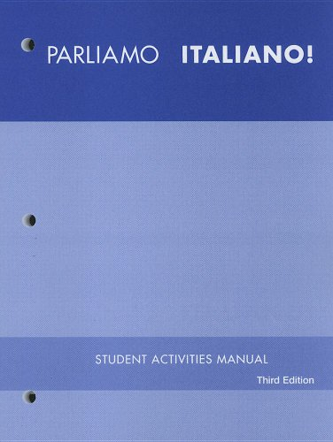 Parliamo italiano!, Student Activities Manual Workbook Lab Manual Video Manual: A Communicative Approach