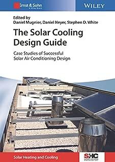 الذي يعمل بالطاقة الشمسية التبريد دليل التصميم: جراب من الدراسات بنجاح الشمسية مكيف هواء التدفئة والتبريد في التصميم (شمسي)