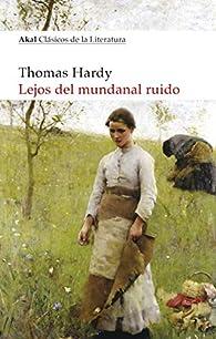 Lejos del mundanal ruido: 22 par Thomas Hardy