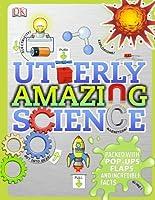 Utterly Amazing Science by Robert Winston(2014-08-18)