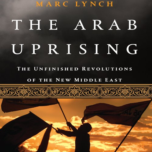 The Arab Uprising audiobook cover art