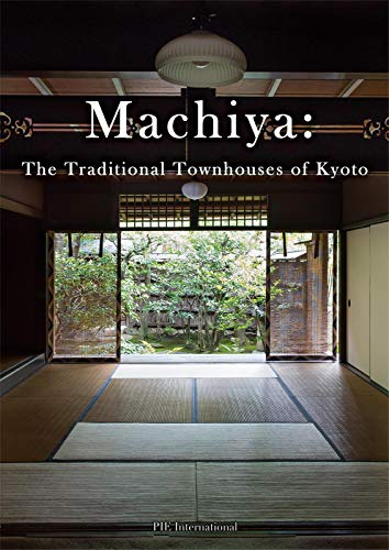 Machiya: The Traditional Townhouses of Kyotoの詳細を見る