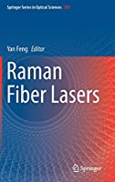 Raman Fiber Lasers (Springer Series in Optical Sciences (207))