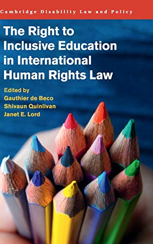 Compare Textbook Prices for The Right to Inclusive Education in International Human Rights Law Cambridge Disability Law and Policy Series  ISBN 9781107121188 by de Beco, Gauthier,Quinlivan, Shivaun,Lord, Janet E.