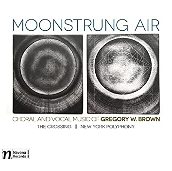 Gregory W. Brown: Moonstrung Air