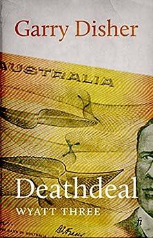 Deathdeal (Wyatt Book 3) by [Garry Disher]