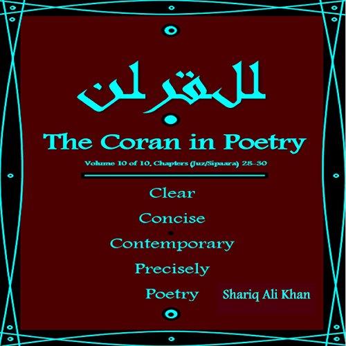 The Coran in Poetry: Volume 10 of 10, Chapters (Juz/Sipaara) 28-30 audiobook cover art