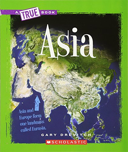 Compare Textbook Prices for Asia A True Book: Geography: Continents  ISBN 9780531218273 by Drevitch, Gary