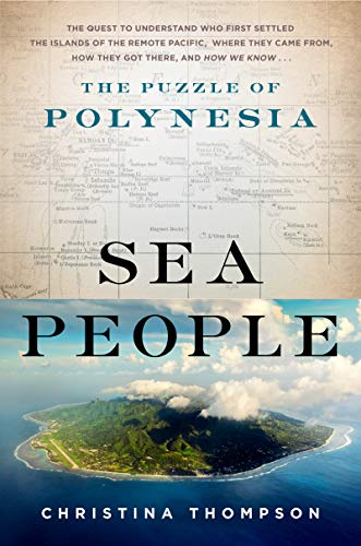 Compare Textbook Prices for Sea People: The Puzzle of Polynesia Illustrated Edition ISBN 9780062060877 by Thompson, Christina