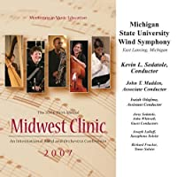 Midwest Clinic 2007: Michigan State University Wind Symphony by Michigan State University Wind Symphony