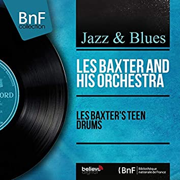 Les Baxter's Teen Drums (Stereo Version)