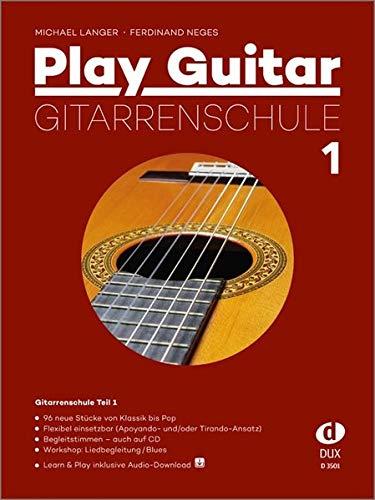 Play Guitar 1 inkl. CD: Gitarrenschule Teil 1: 96 neue Stücke von Klassik bis Pop