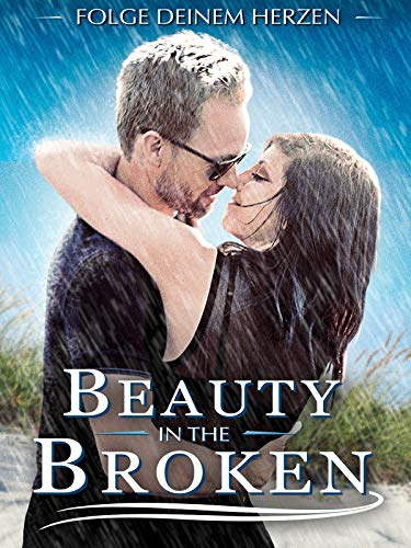 Beauty in the Broken - Folge deinem Herzen [dt./OV]