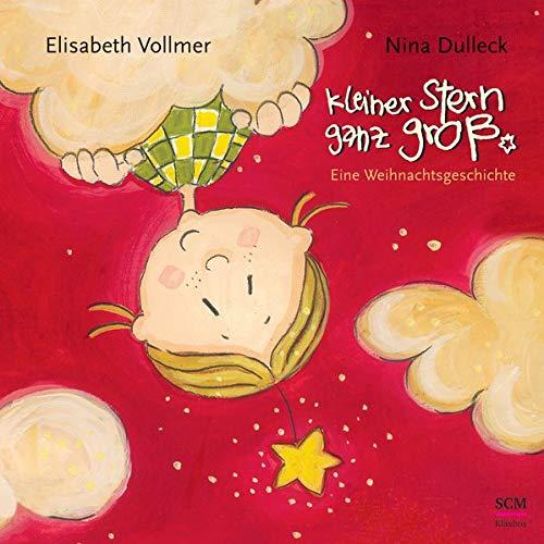 Kleiner Stern ganz groß: Eine Weihnachtsgeschichte