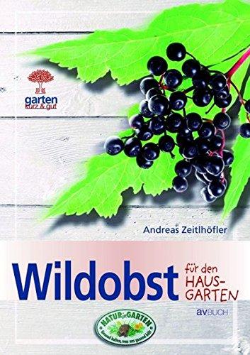 Zeitlhöfler, Andreas:<br />Wildobst für den Hausgarten