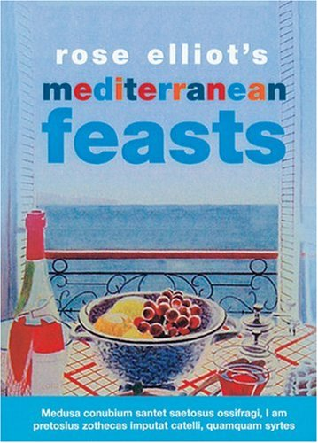 Rose Elliot\'s Mediterranean Feasts