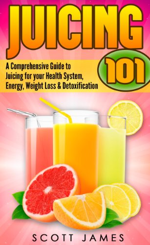 Juicing For Beginners: A Comprehensive Guide to Juicing for your Health, Immune System, Energy, Weig