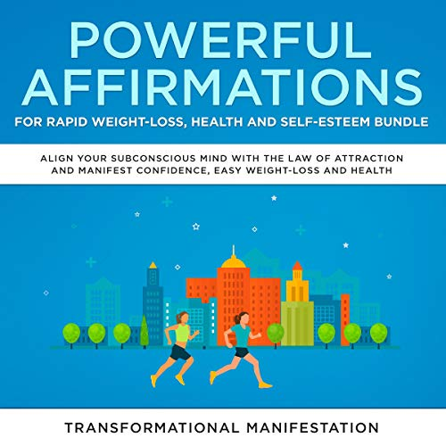 Powerful Affirmations for Rapid Weight-Loss, Health and Self-Esteem Bundle audiobook cover art