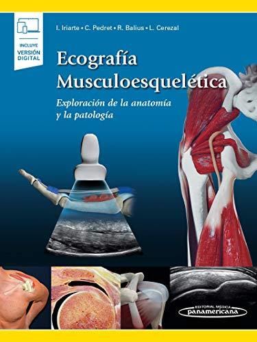 Ecografia musculoesqueletica (incluye version digital): Exploración de la Anatomía y la Patología (Incluye versión digital)