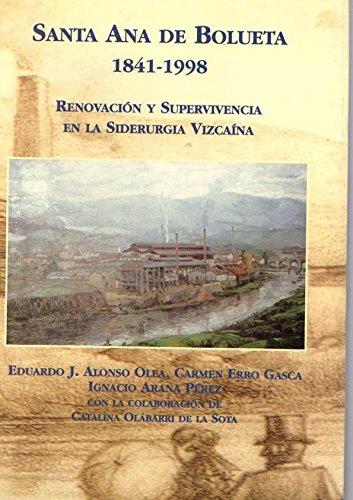 SANTA ANA DE BOLUETA 1841 - 1998. RENOVACION Y SUPERVIVENCIA EN LA SIDEURGIA VIZCAINA