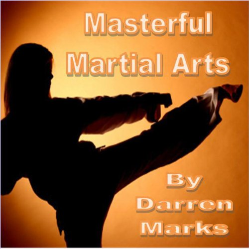 Masterful Martial Arts audiobook cover art