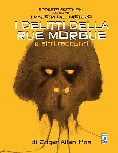 Roberto Recchioni presenta: I maestri del mistero. I delitti della Rue Morgue e altri racconti da Edgar Allan Poe