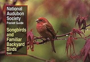 National Audubon Society Pocket Guide to Songbirds and Familiar Backyard Birds: Eastern Region (National Audubon Society Pocket Guides)