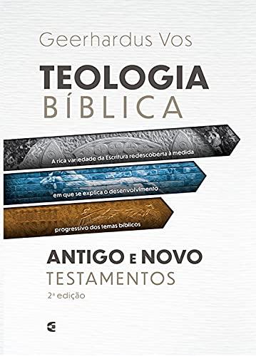 Teologia bíblica do Antigo e Novo Testamentos
