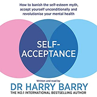 Self-Acceptance                   By:                                                                                                                                 Dr Harry Barry                               Narrated by:                                                                                                                                 Harry Barry                      Length: 7 hrs and 39 mins     2 ratings     Overall 3.5