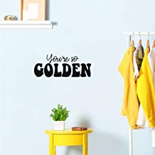 """Vinilo decorativo para pared, con frase en inglés """"You're So Golden"""", 25,4 x 60,9 cm, con cita de inspiración moderna"""