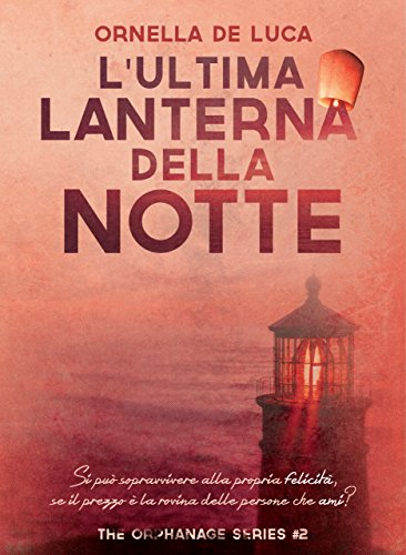 L'ultima lanterna della notte (The orphanage series #2)