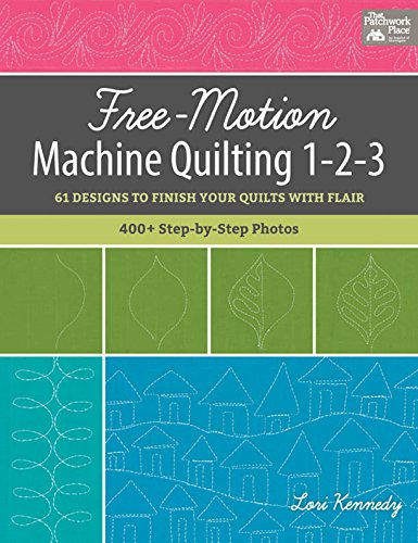 Free-Motion Machine Quilting 1-2-3: 61 Designs to Finish Your Quilts with Flair (English Edition)