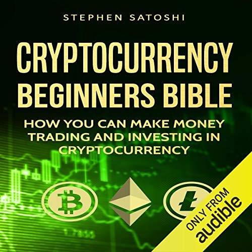 Cryptocurrency: Beginners Bible