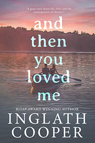 And Then You Loved Me by [Inglath Cooper]