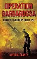 Operation Barbarossa: Hitler's Invasion of Russia 1941 by David M. Glantz(2011-10-01)