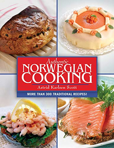 Authentic Norwegian Cooking: Traditional Scandinavian Cooking Made Easy (English Edition)